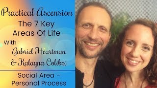 Practical Ascension: Social Area - Personal Process W/ Gabriel & Kalayna