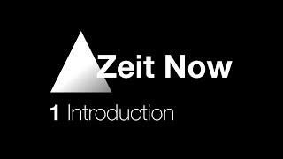 Zeit Now - 1 Intro