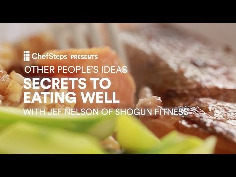 Secrets To Eating Well with Jef Nelson of Shogun Fitness