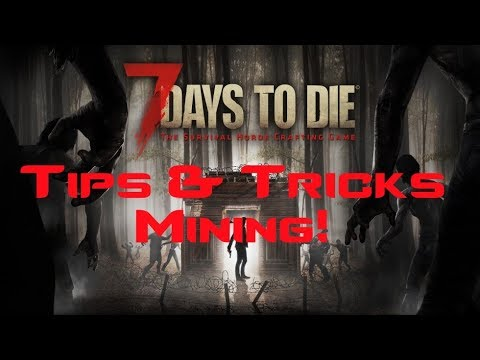 7 Days To Die A16 Tips and Tricks Mining