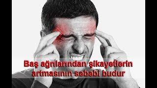 Baş ağrılarından şikayətlərin artmasının səbəbi budur