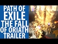 Path Of Exile: The Fall Of Oriath Trailer