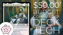 Kenrith, the Returned King   EDH Budget Deck Tech $50   Politics   Magic the Gathering   Commander