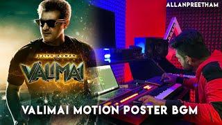Valimai Motion Poster - BGM - AllanPreetham | Ajith Kumar | Yuvan Shankar Raja