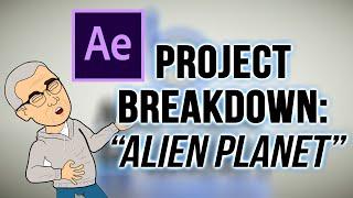 """After Effects: Project Breakdown: """"Alien Planet"""""""