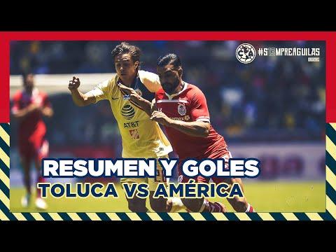 Toluca 3-2 Club América | Resumen Todos Los Goles | #LigaMX - Clausura 2019 - Jornada 15
