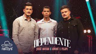 Jessé Aguiar e André e Felipe | Dependente [Clipe Oficial]