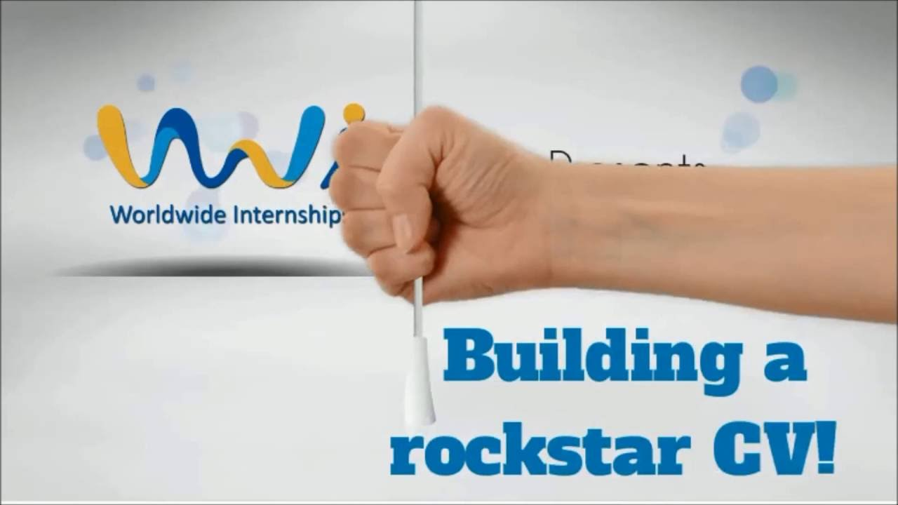 building a rockstar cv worldwide internships building a rockstar cv worldwide internships