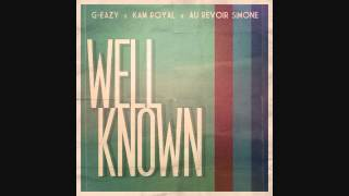 Well Known (Clean Version) - G-Eazy (feat. KAM Royal)