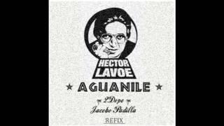 Hector Lavoe - Aguanile (2Dope & Jacobo Padilla Refix)
