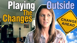Playing Outside The Changes 1