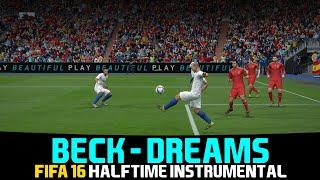 [FIFA16] Halftime Music: Beck - Dreams [HQ]