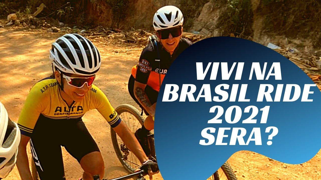 VIVI NA BRASIL RIDE 2021! SERÁ??