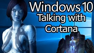 Talking with Cortana - Windows 10