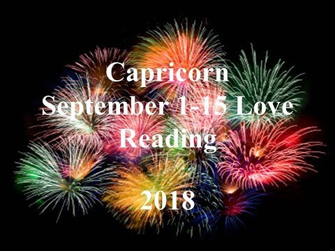 Capricorn Sept 1 - 15 Love Reading 2018 - FREEDOM, DREAMS COMING TRUE!