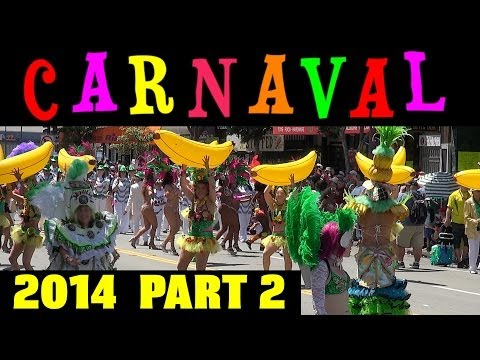Carnaval San Francisco 2014 Parade Compilation Part 2 - All But The Cars