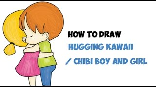 How to Draw Chibi Hugging - Kawaii Cute Boy and Girl Hugs Easy Step by Step Drawing Tutorial