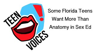 Some Florida Teens Want More Than Anatomy in Sex Ed