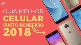 TOP #10 CELULAR CUSTO BENEFÍCIO para 2018! BOM E BARATO!