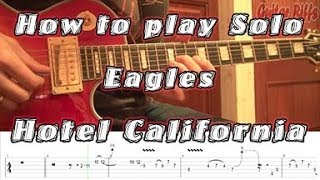 How to Play Eagles Hotel California Solo With Tabs