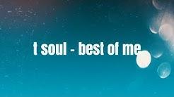T Soul - Best of me ( Lyric Video)