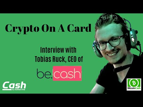 Crypto On A Card: Interview With Tobias Ruck, CEO Of Be.cash