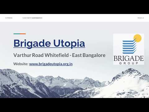 Brigade Utopia Varthur Road _ East Bangalore