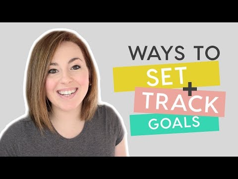How To Set & Track Goals | 3 Tools To Help You Track Your Goals