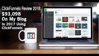 ClickFunnels Review 2018: How I Made $95,098 On My Blog In 2017 Using ClickFunnels