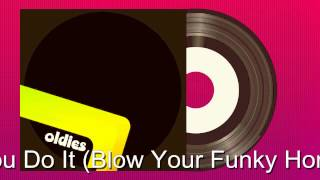 Oldies Stretch - Why Did You Do It Blow Your Funky Horn Mix