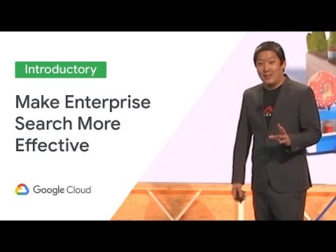 How To Make Enterprise Search More Effective With Google Cloud Search (Cloud Next '19)