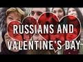 Russians, love confession and St. Valentine's Day!
