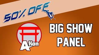 50% OFF A-Kon 2016 Panel - Big Show Panel | O...
