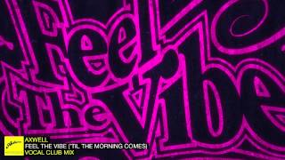 Axwell - Feel The Vibe (