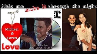 Michael Bublé - Help Me Make it Through the Night (Ft. Loren Allred) VIDEO Clip