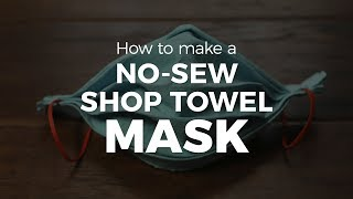 Coronavirus Tips: How To Make A Mask Without Sewing Shop Towels Diy