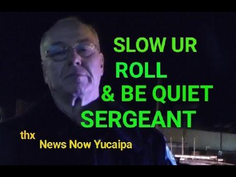 TEACHING AN OLD PIG NEW TRICKS, San Bernardino police, W/NEWS NOW YUCAIPA, 1st Amendment Audit