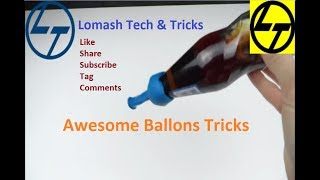 10 Awesome Balloons Tricks By Lomash Tech & Tricks
