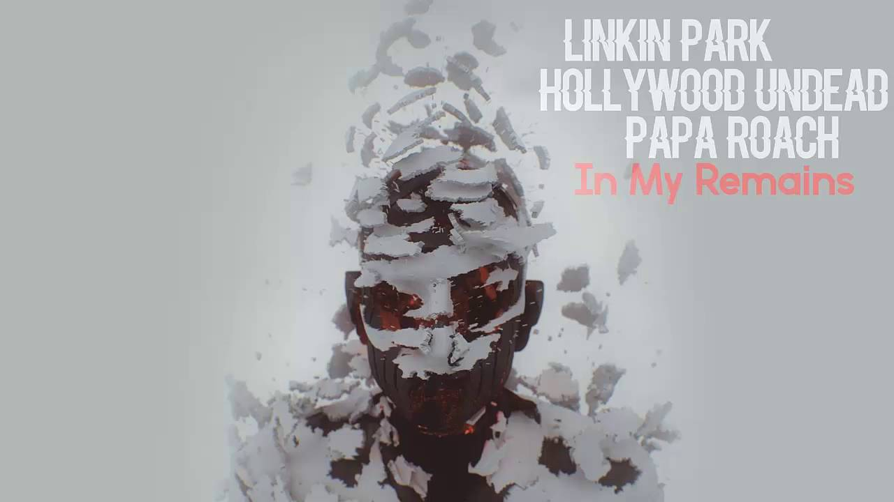 Hollywood Undead x Linkin Park x Papa Roach - In My Remains [Mashup]