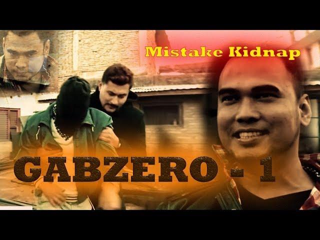 Gabzero Episode 1 | Nepali Web Series  |   Mistake Kidnap    गब्जेरो भाग  १