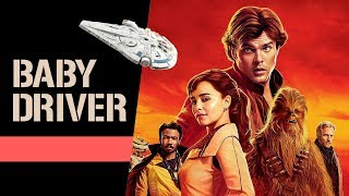 Solo: A Star Wars Story - (Baby Driver Style)