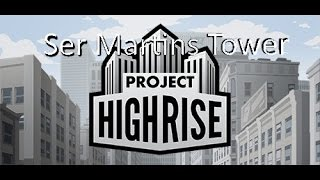 Project Highrise   Ser Martins Tower Day 4