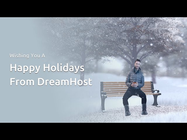 Happy Holidays From DreamHost!