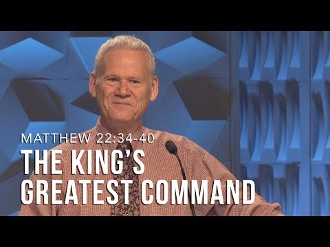 Matthew 2234-40, The King's Greatest Command