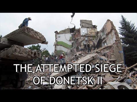 Roses Have Thorns (Part 17) The Attempted Siege of Donetsk II
