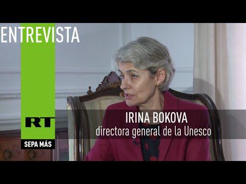 Entrevista con Irina Bokova, directora general de la Unesco
