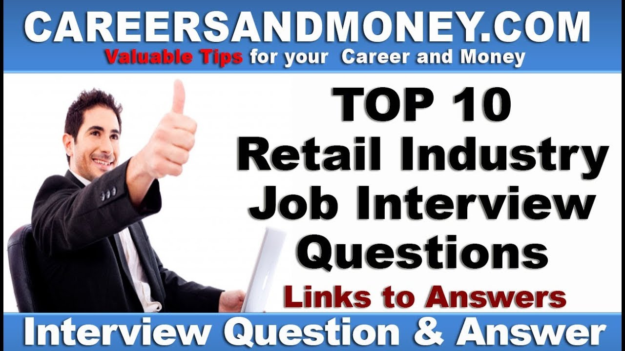 Charming Top 10 Retail Industry Job Interview Questions And Links To Answers