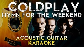 Coldplay - Hymn For The Weekend | Acoustic Guitar Karaoke Instrumental Lyrics Cover Sing Along