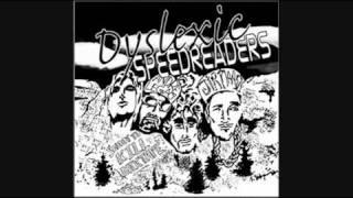Dyslexic Speedreaders- BBoyz- Mickey Avalon Dirt Nasty Andre Legacy .