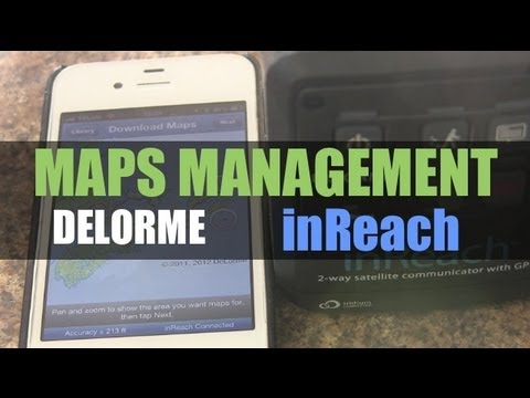 Delorme inReach - Map Management - YouTube on